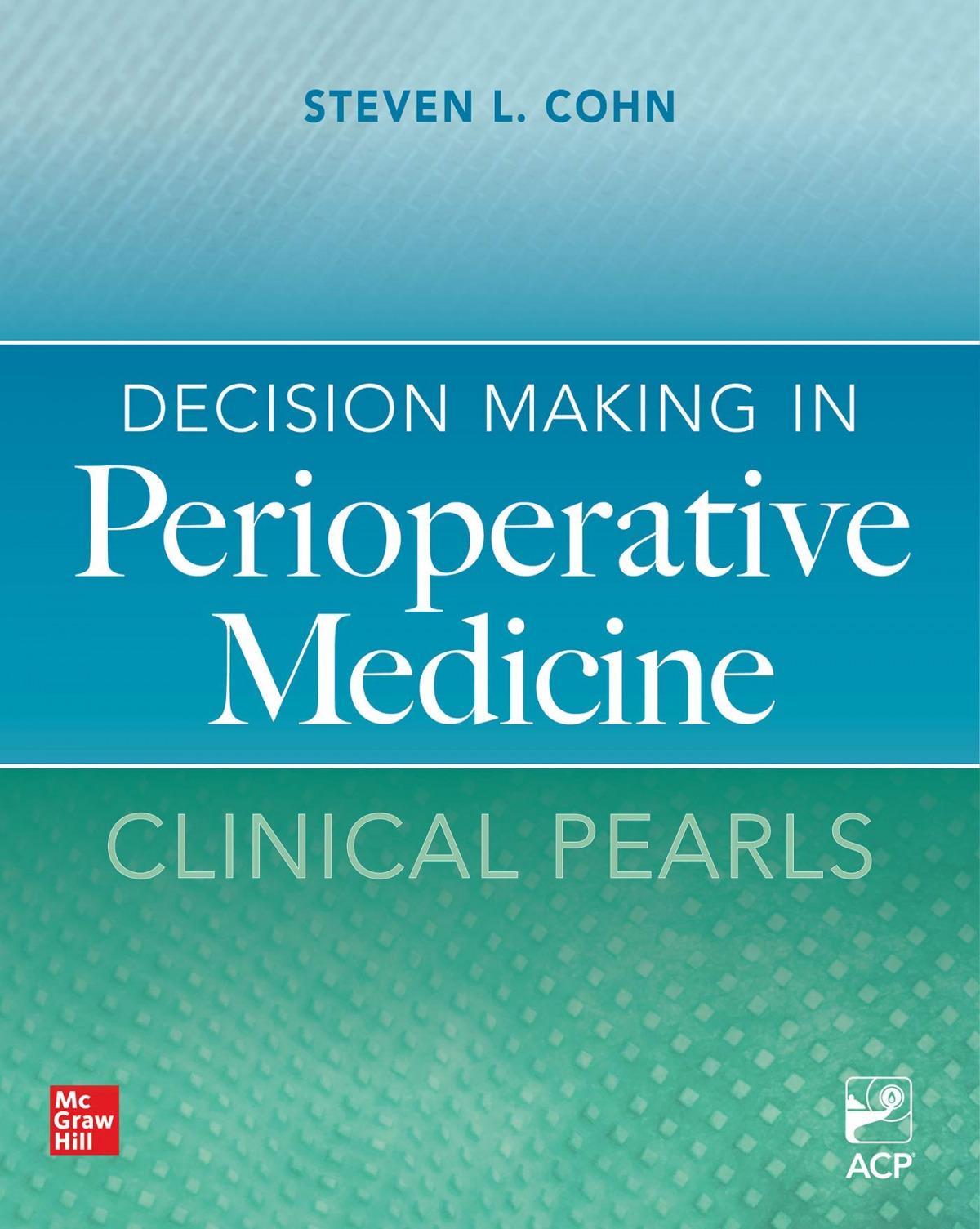 DECISION MAKING IN PERIOPERATIVE MEDICINE:CLINICAL PEARLS