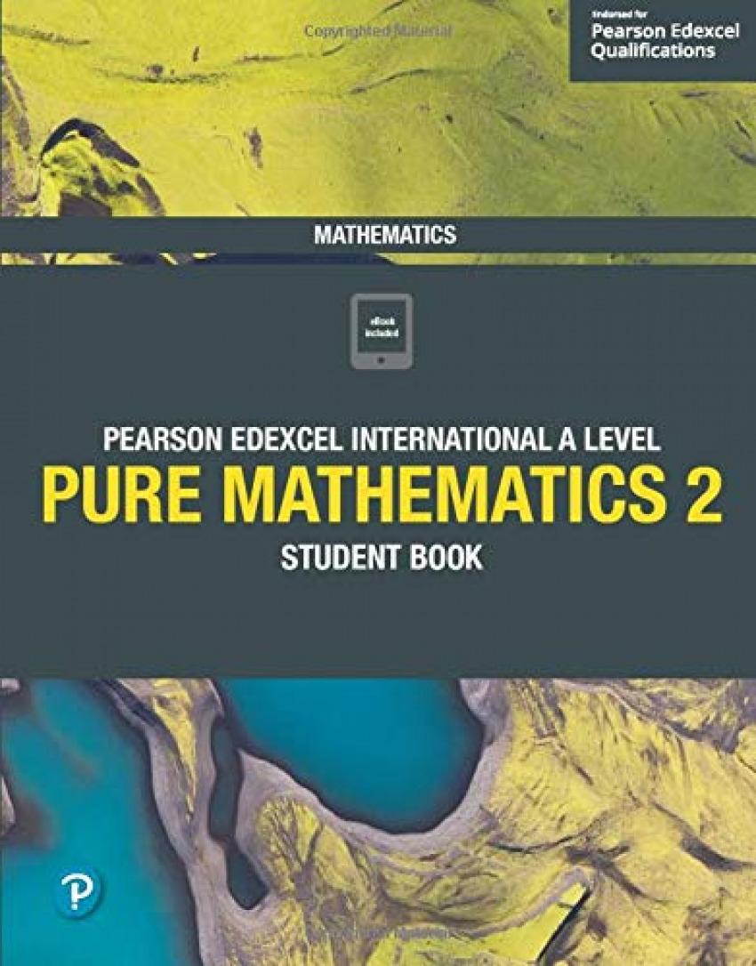 Edexcel International A level Mathematics Pure 2 Student Book