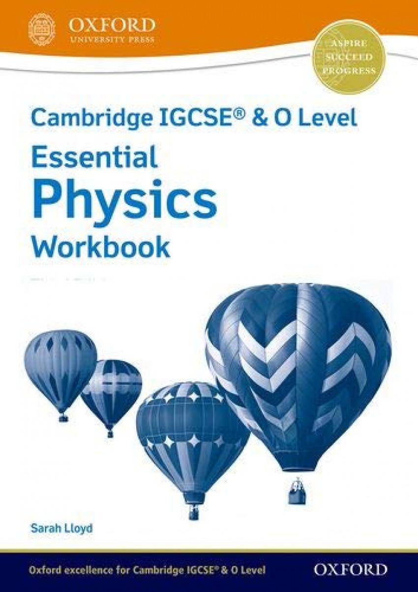 CAMBRIDGE IGCSE O LEVEL ESSENTIAL PHYSICS WORKBOOK