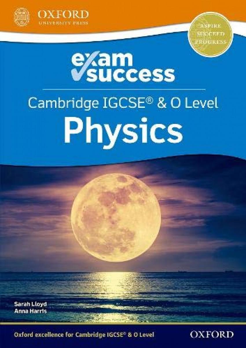 CAMBRIDGE IGCSE O LEVEL PHYSICS EXAM SUCCESS