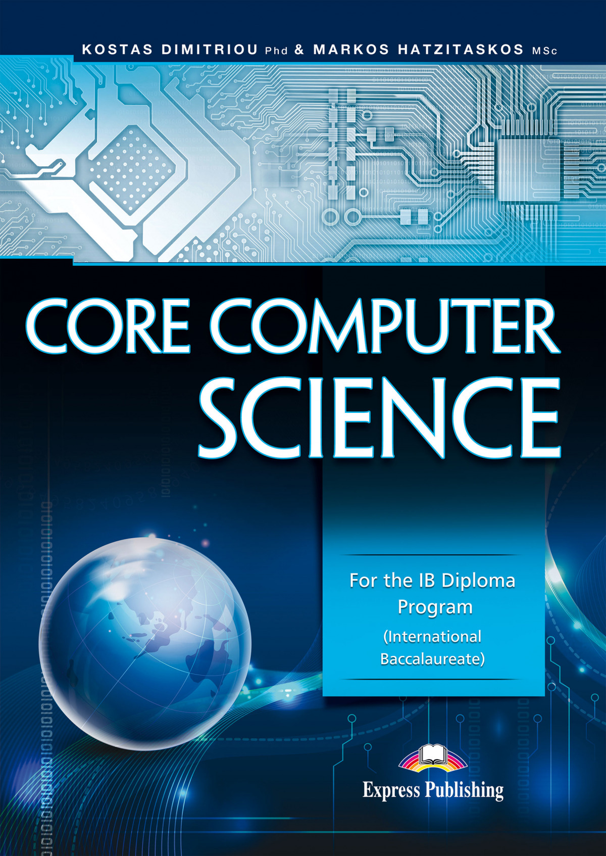 CORE COMPUTER SCIENCE FOR THE IB DIPLOMA PROGRAM INTERNATIONAL BACCALAUREATE