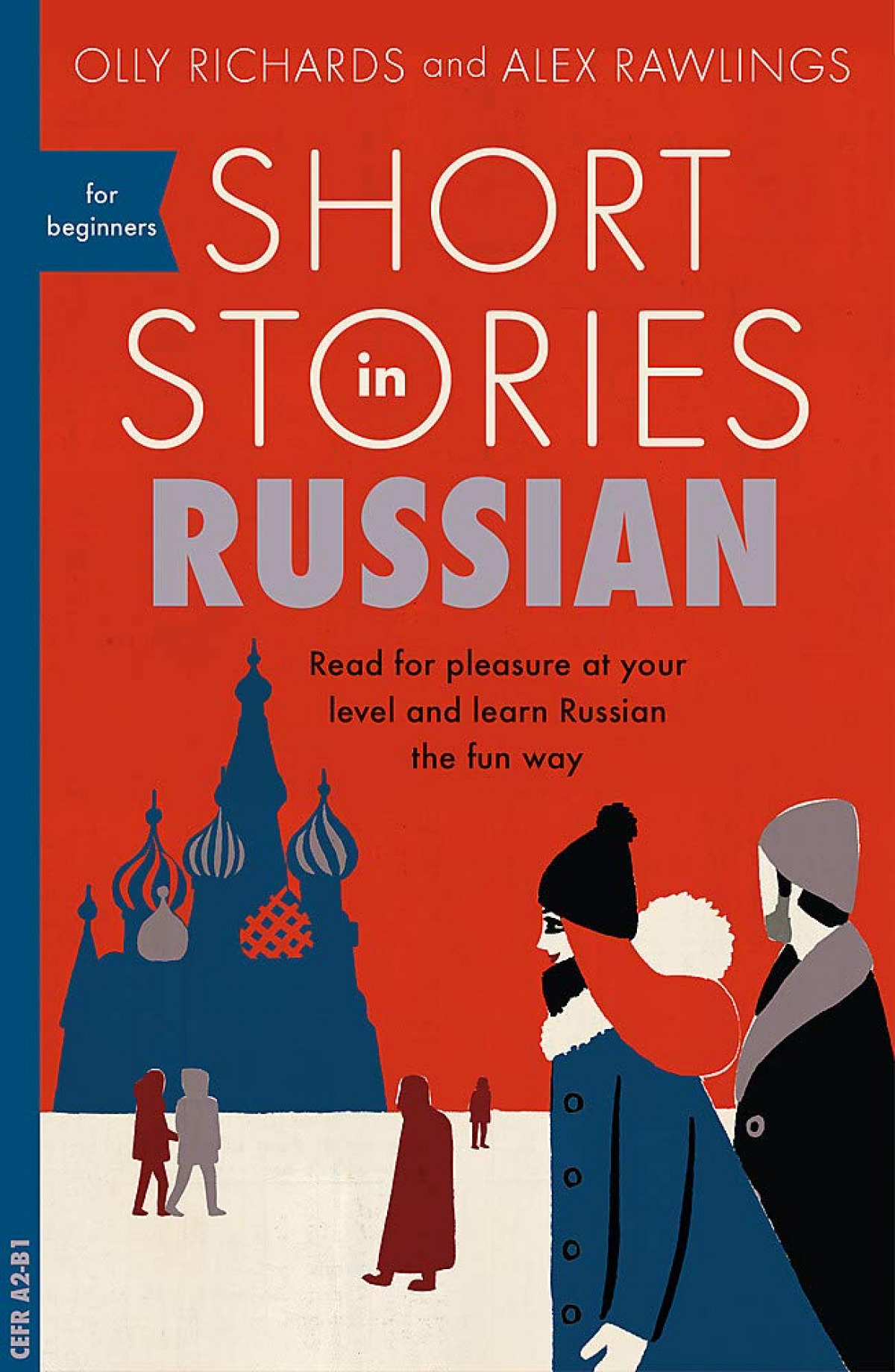 Short Stories in Russian for Beginners : Read for pleasure at your level, expand