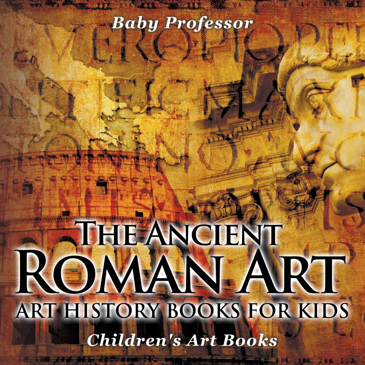 THE ANCIENT ROMAN ART HISTORY BOOKS FOR KIDS