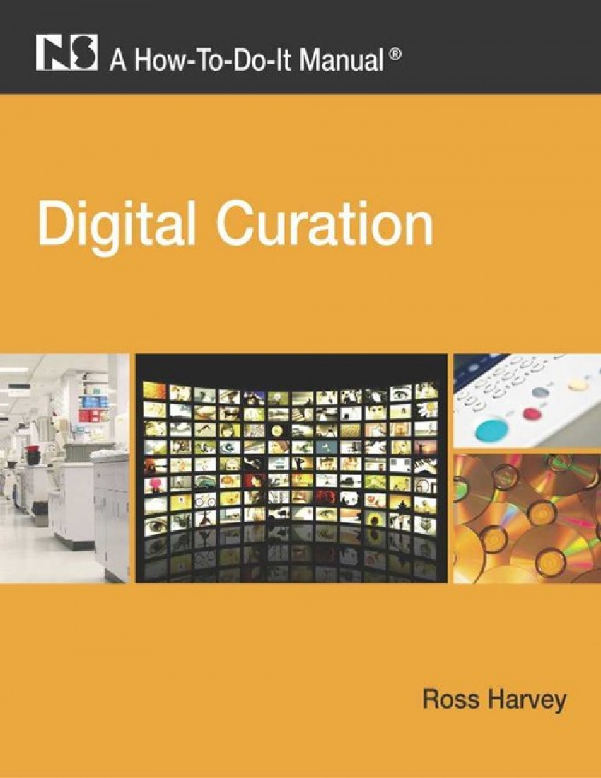 DIGITAL CURATION:A HOW-TO-DO-IT MANUAL