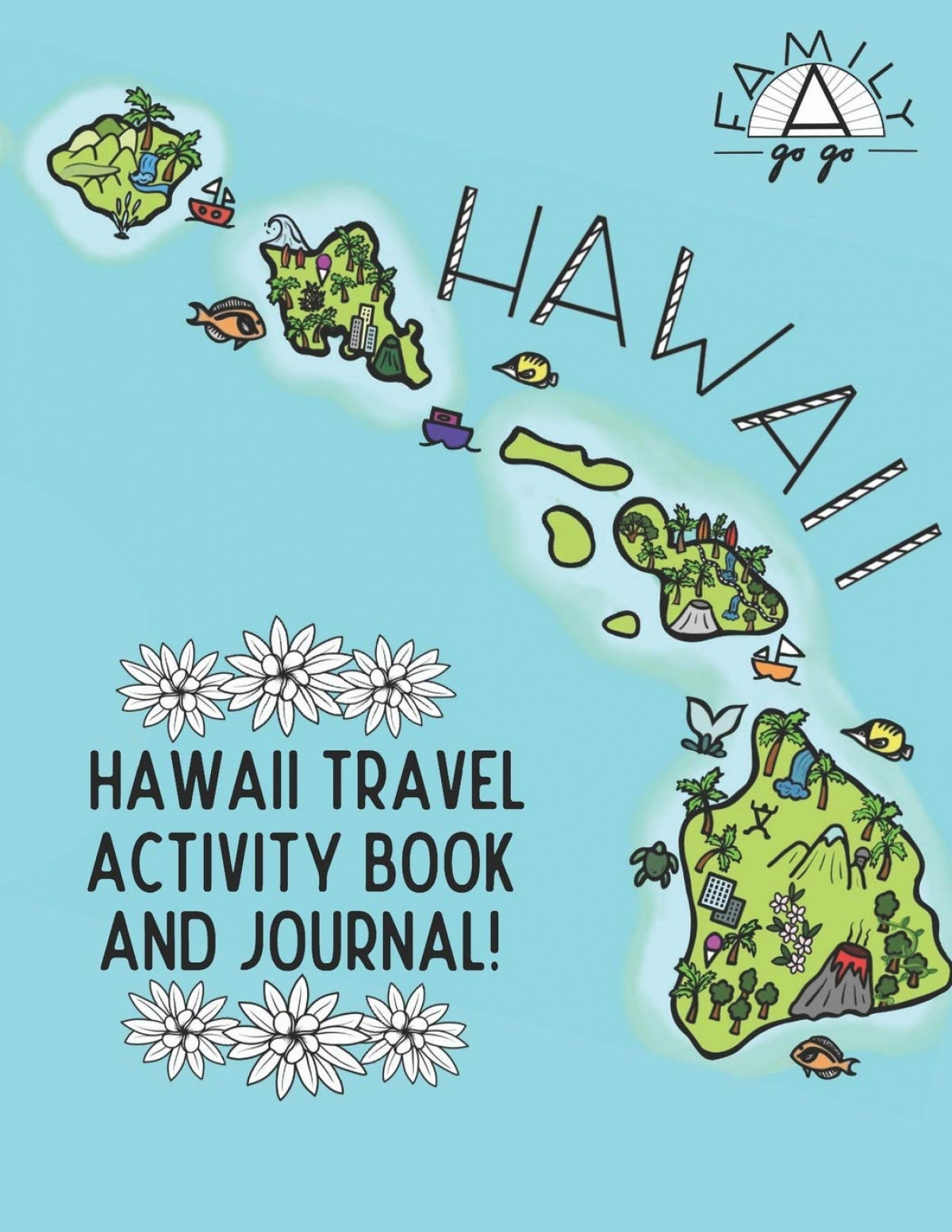 Hawaii travel activity book and journal:for kids!