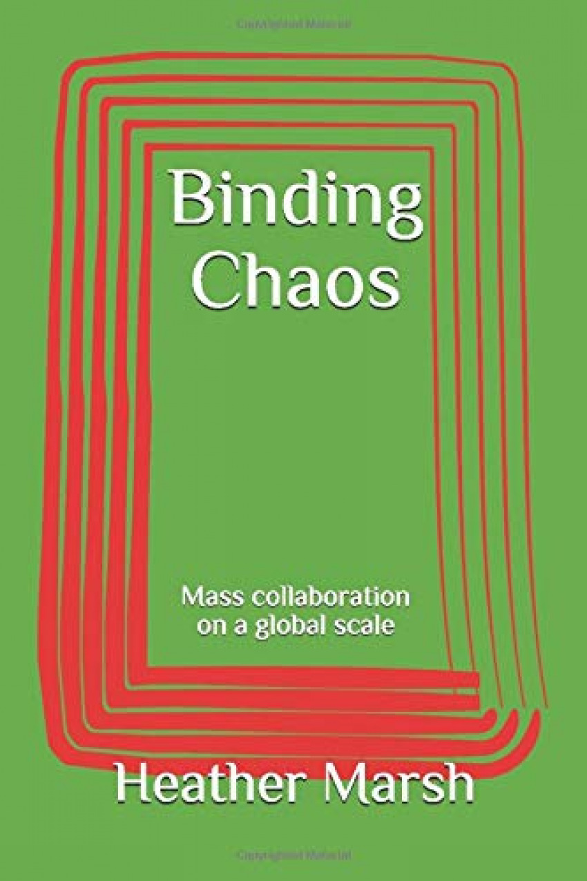 Binding chaos:mass collaboration on a global sclae