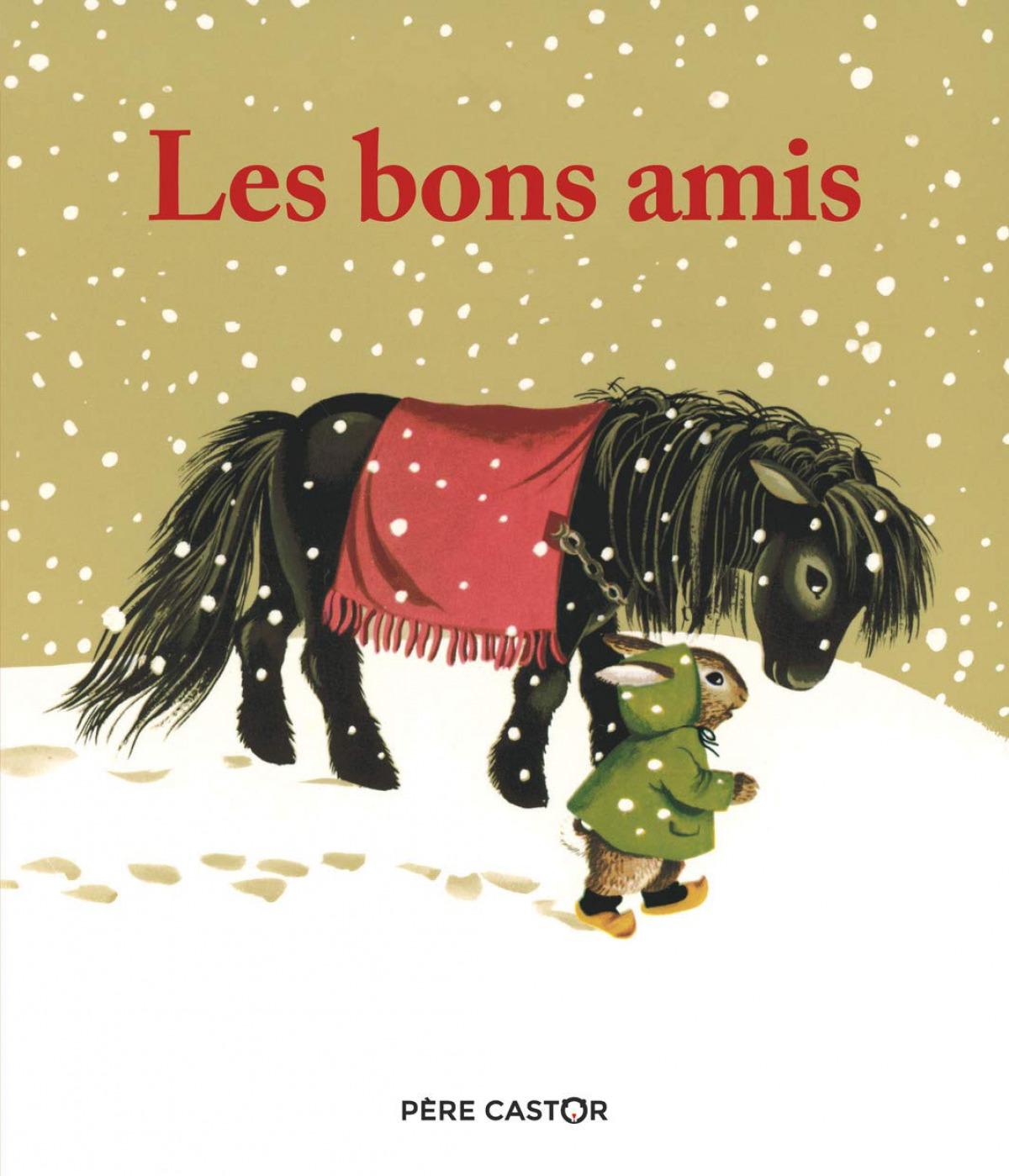 LES BONS AMIS (LES HISTOIRES DU PÈRE CASTOR)