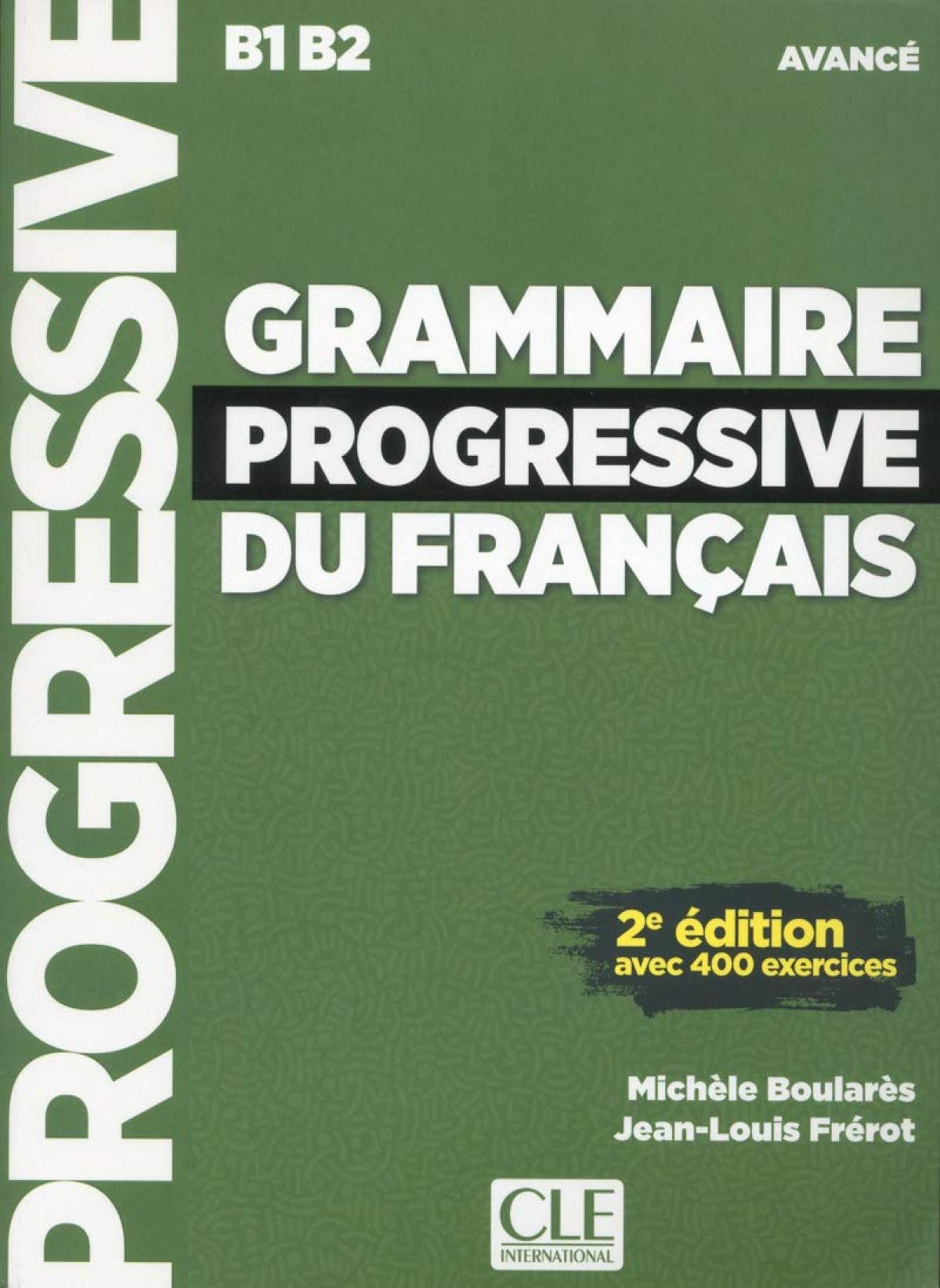 (17).GRAMMAIRE PROGRESSIVE FRANÇAIS.(AVANCE) B1/B2