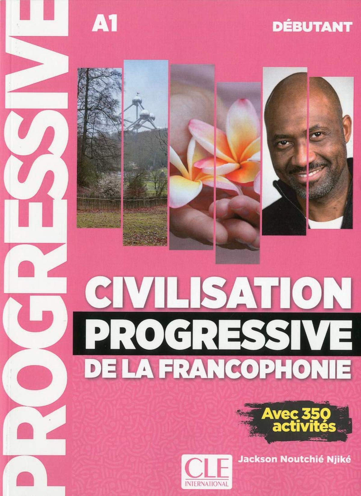 Civilisation progressive de la francophonie - niveau débutant - livre - 2º éditi