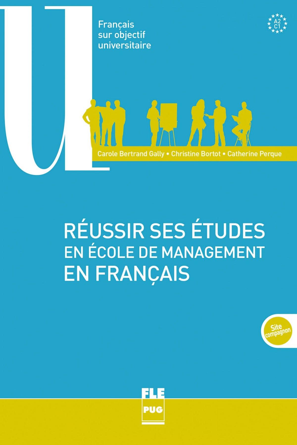 REUSSIR SES ETUDES EN ECOLE DE MANAGEMENT EN FRANÇAIS A2/C1