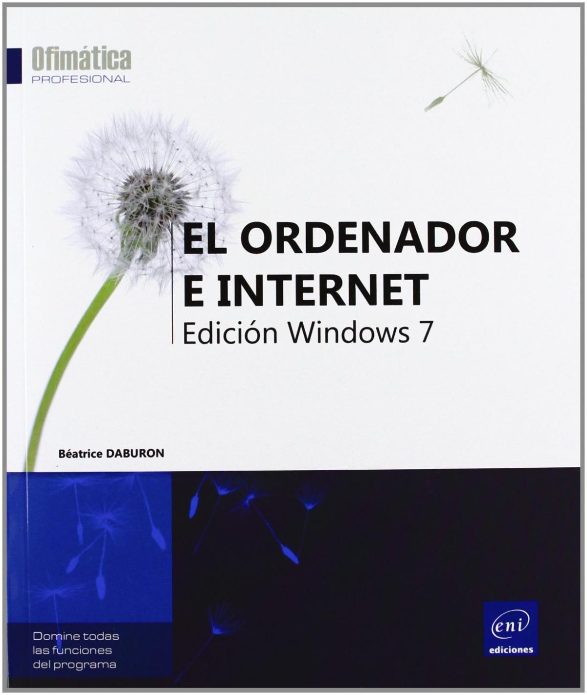 Ofimática Prof. El ordenador e Internet - ed. Windows 7