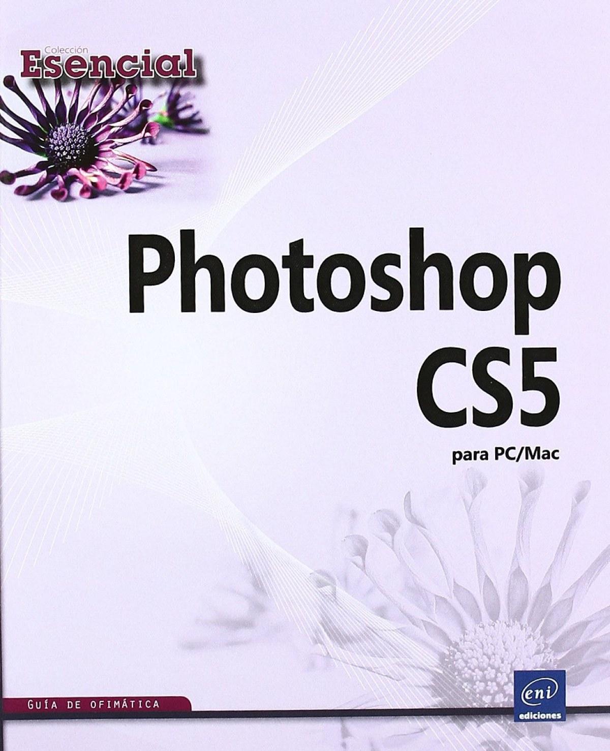 Esencial Photoshop CS5 para PC/Mac