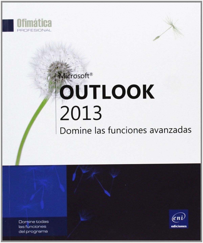 Ofimática Prof. Outlook 2013 - Funciones Avanzadas