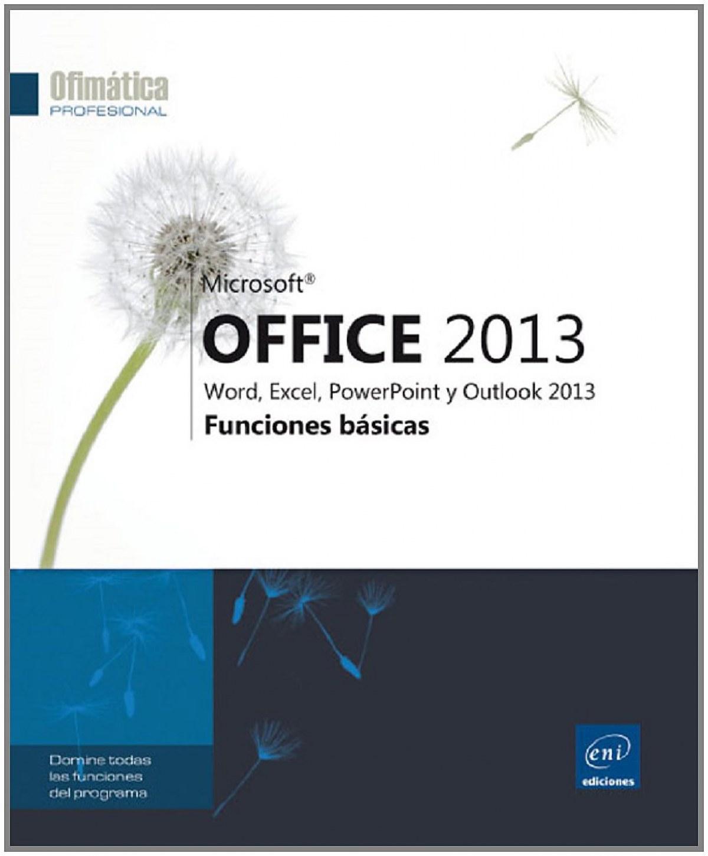 Ofimática Prof. Office 2013 - Funciones básicas