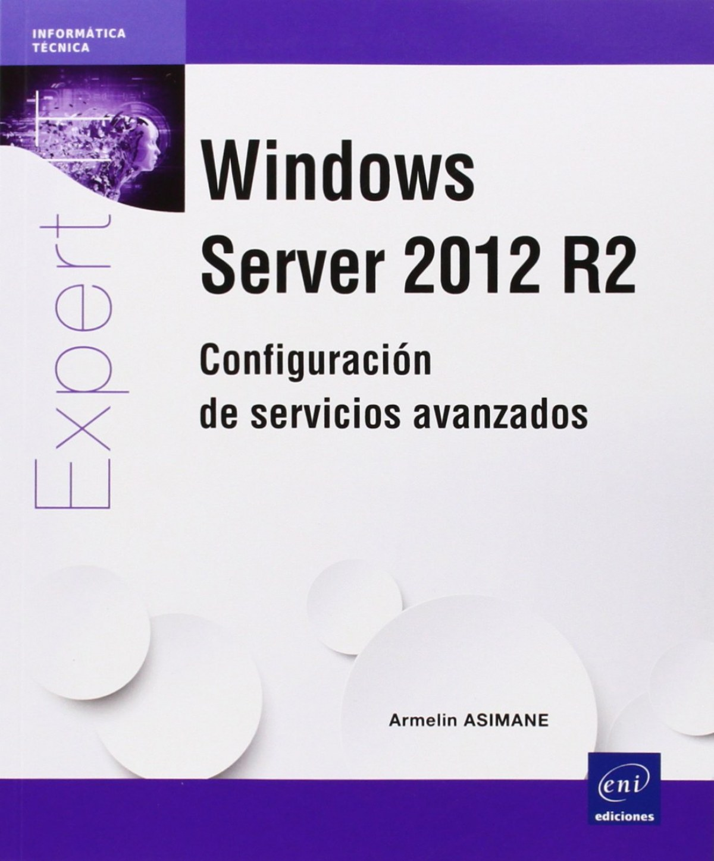 Expert IT Windows Server 2012 R2 - Config. servicios avanz.