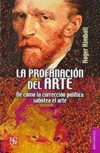 La profanación del arte. De cómo la corrección política sabotea el arte