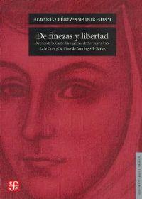 De finezas y libertad. Acerca de la Carta Atenagórica de Sor Juana Inés de la Cruz y las ideas de Do