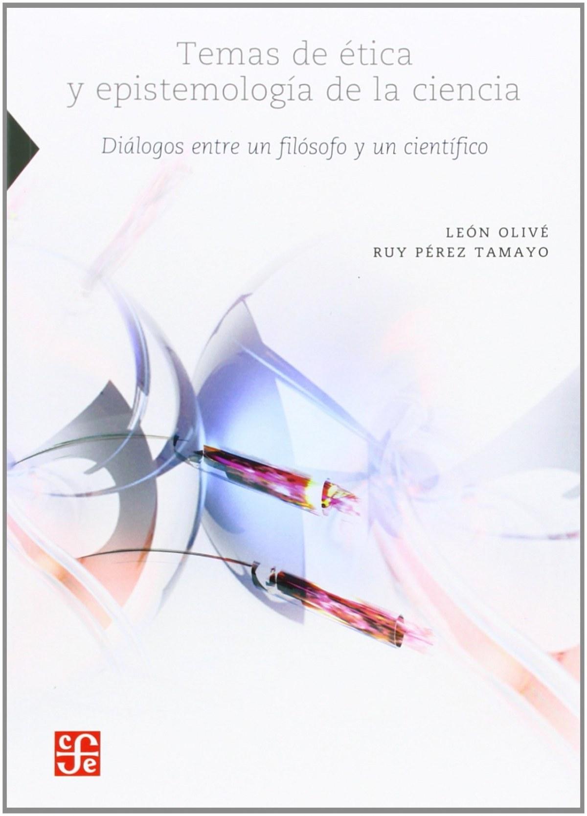 Temas de ética y epistemología de la ciencia. Diálogos entre un filósofo y un científico