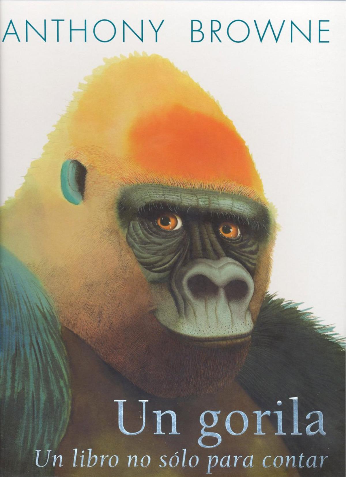 Un gorila. Un libro no sólo para contar