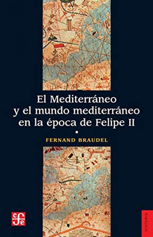 EL MEDITERRANEO Y EL MUNDO MEDITERRANEO EN LA EPOCA DE FELIPE II