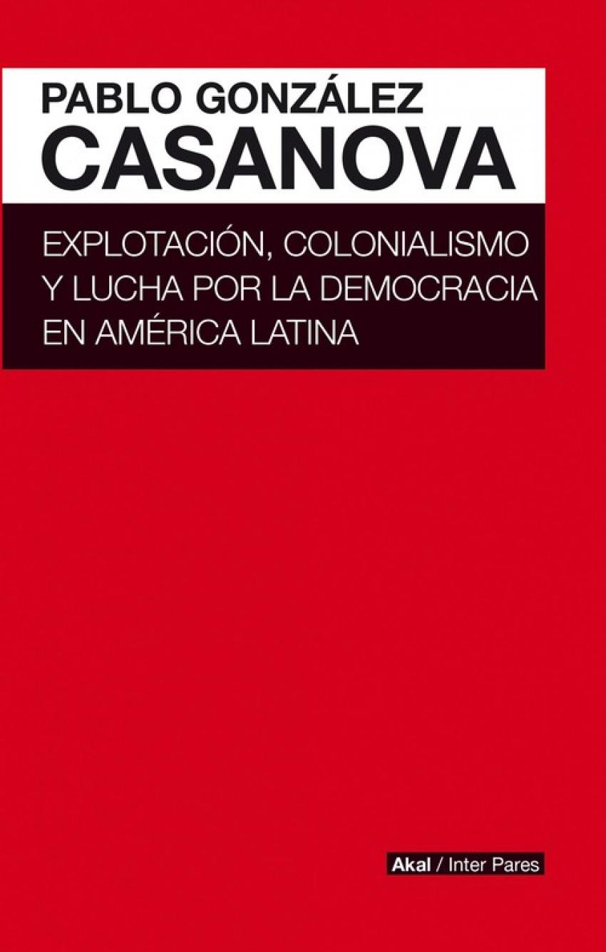 EXPLOTACIÓN, COLONIALISMO Y LUCHA POR LA DEMOCRACIA EN AMERICA LATINA