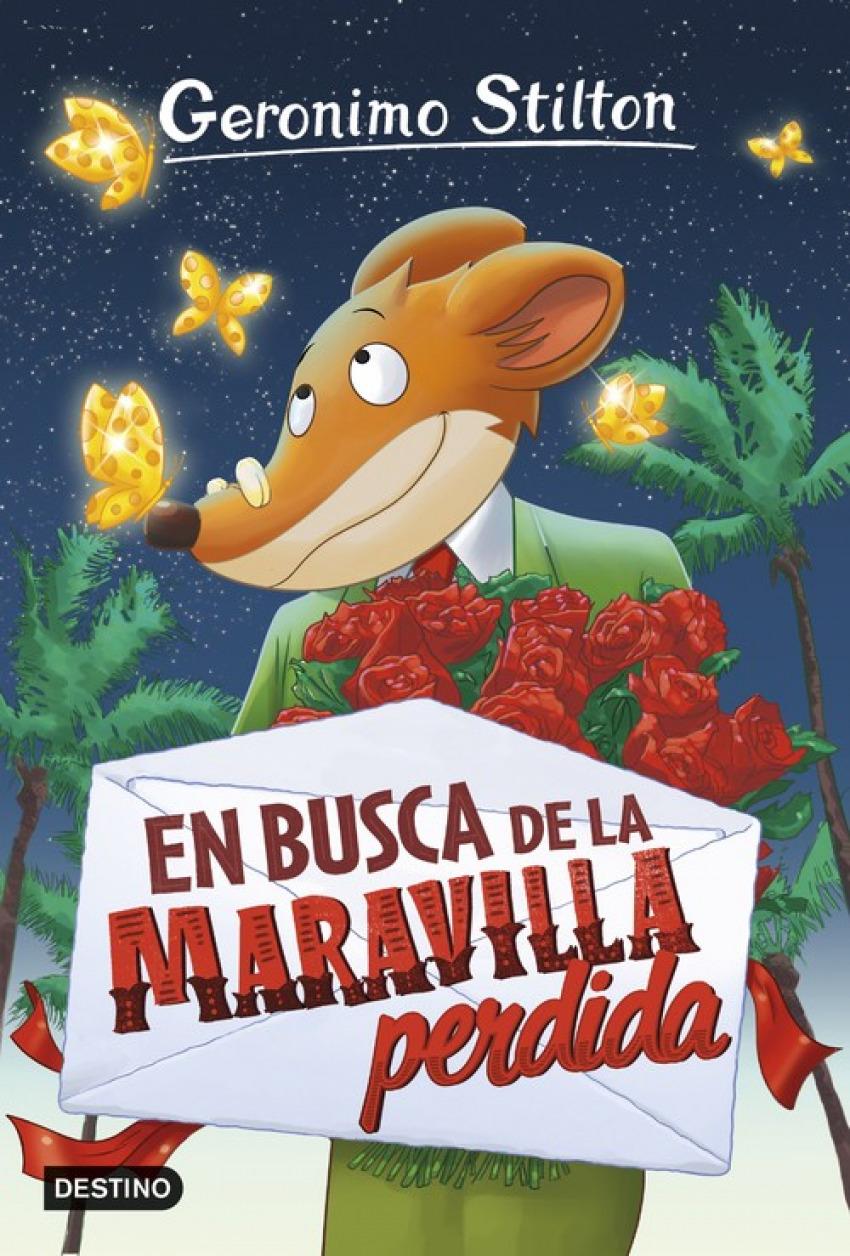GERONIMO STILTON  EN BUSCA DE LA MARAVILLA PERDIDA