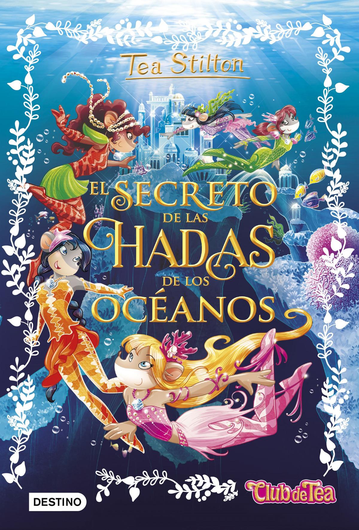 TEA STILTON EL SECRETO DE LAS HADAS DE LOS OCEANOS