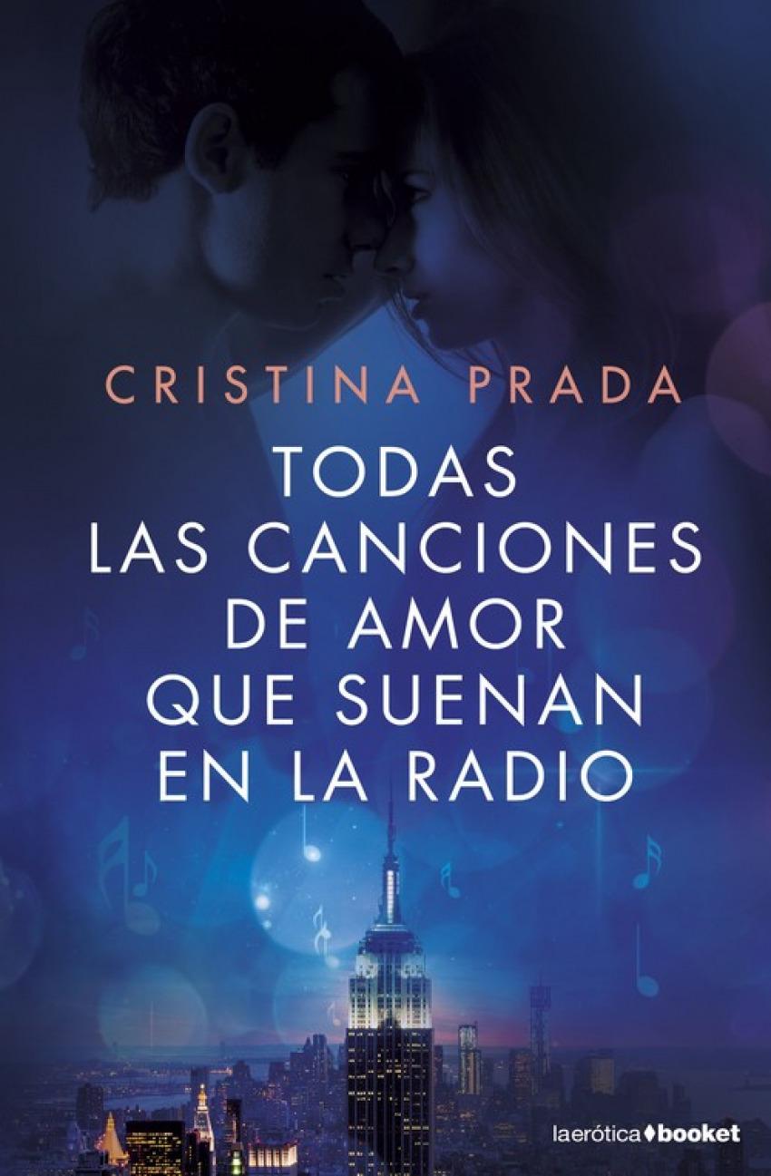 TODAS LAS CANCIONES DE AMOR QUE SUENAN EN LA RADIO 9788408161677
