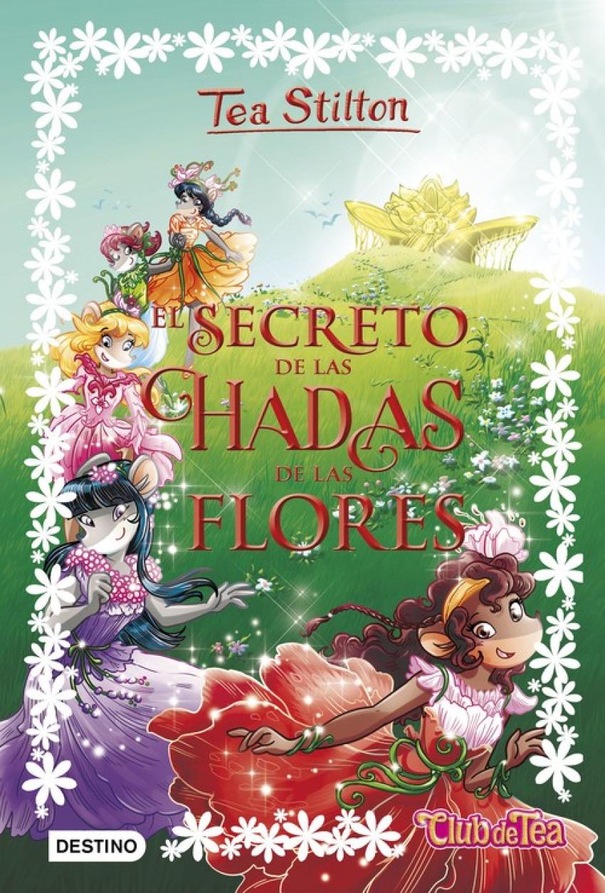 EL SECRETO DE LAS HADAS DE LAS FLORES TEA STILTON