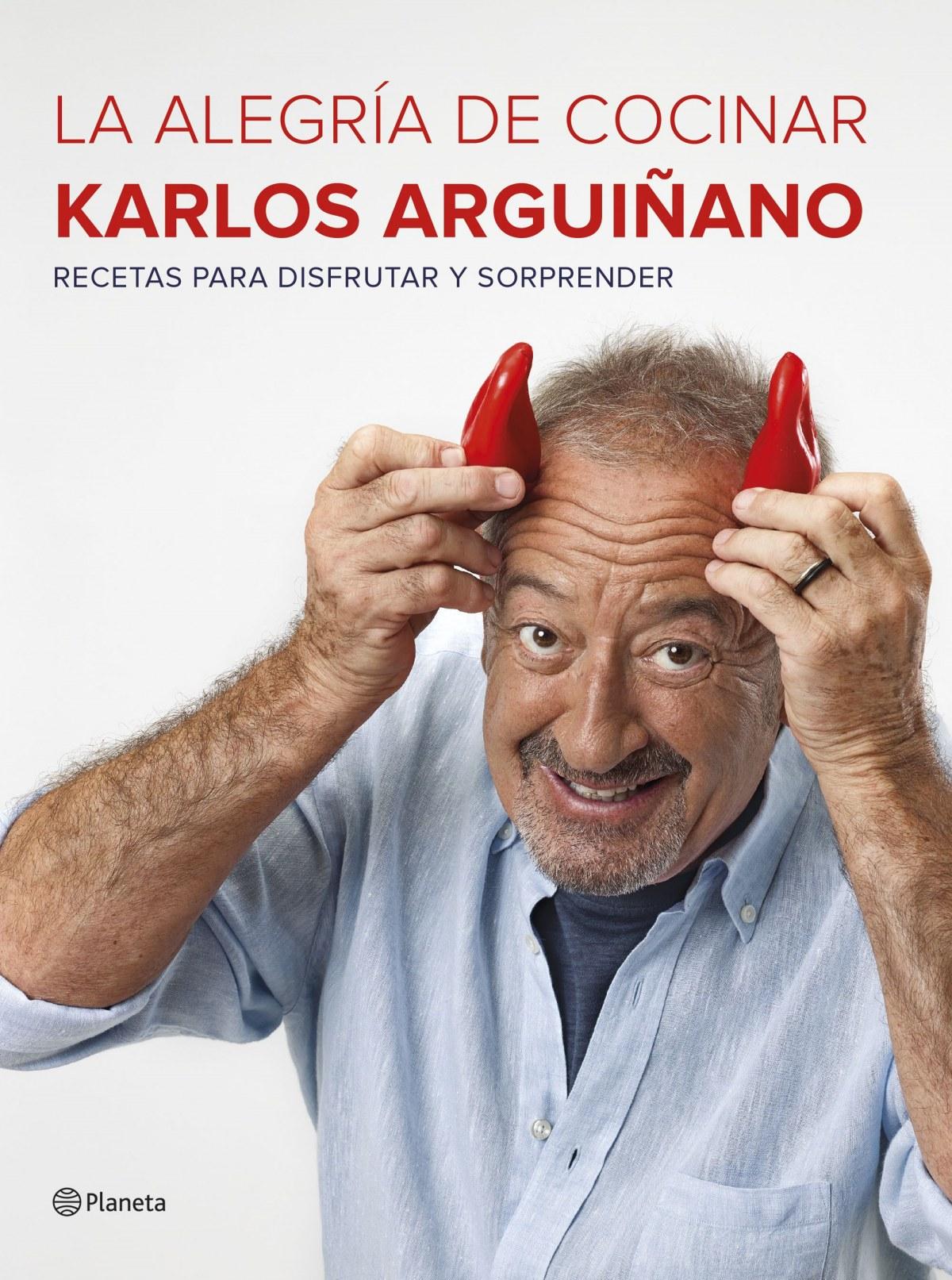 LA ALEGRIA DE COCINAR KARLOS ARGUIÑANO