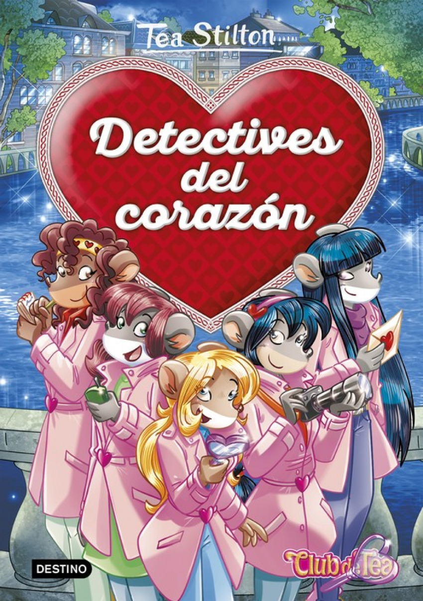 DETECTIVES DEL CORAZON TEA STILTON