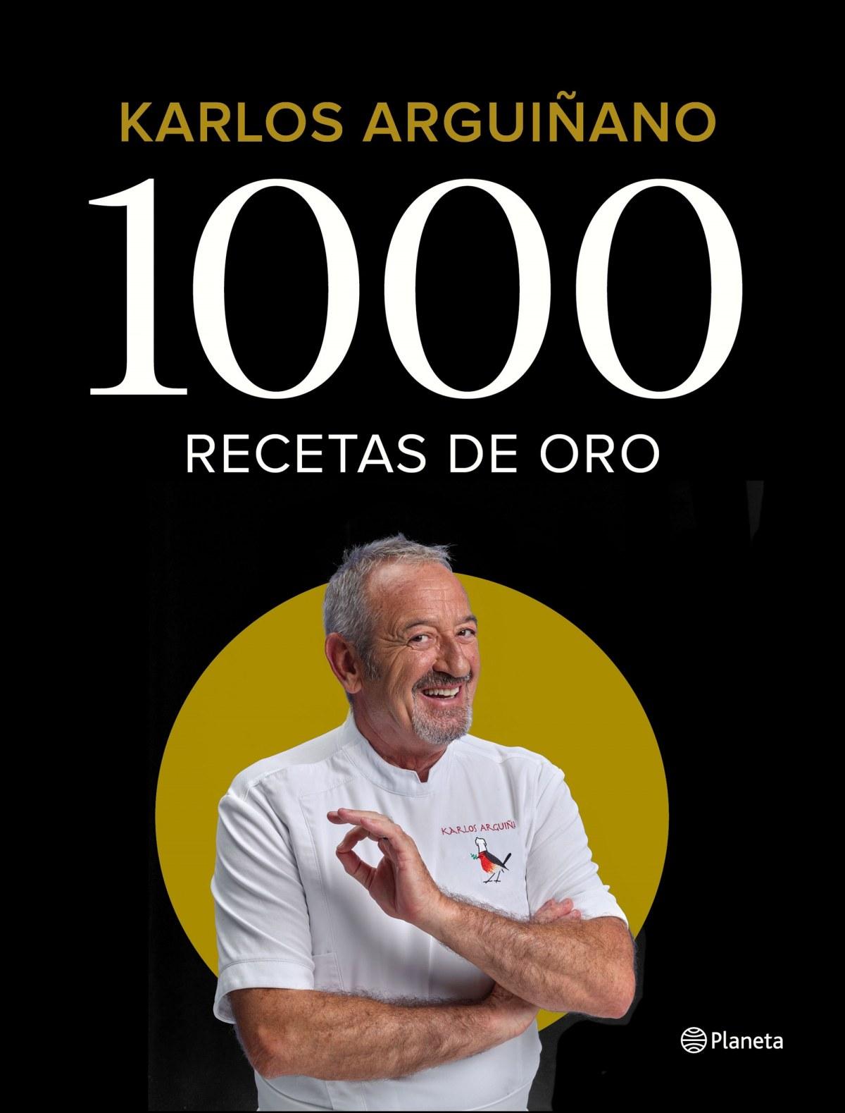 KARLOS ARGUÑANO 1000 RECETAS DE ORO