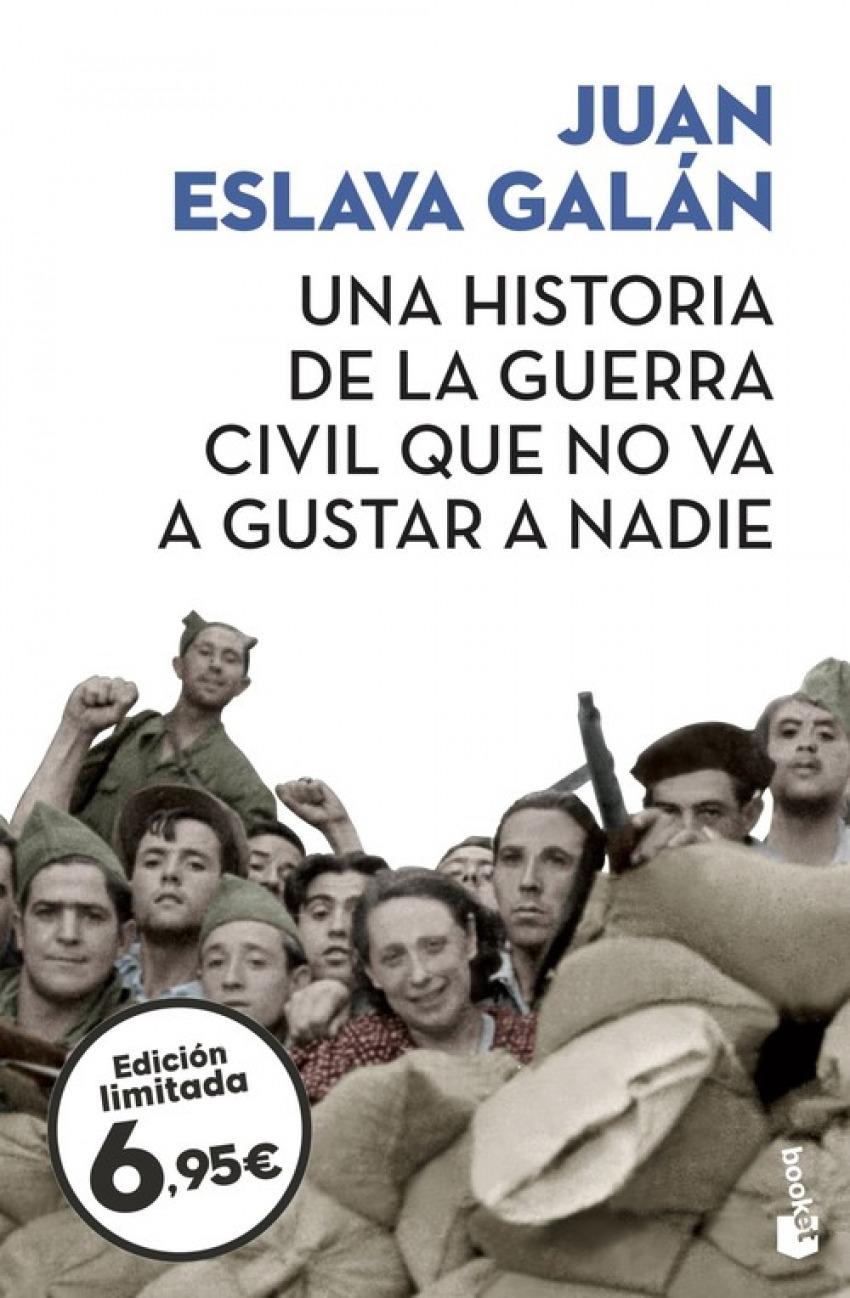 UNA HISTORIA DE LA GUERRA CIVIL QUE NO VA A GUSTAR A NADIE 9788408209089