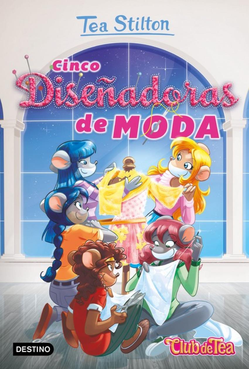 TEA STILTON CINCO DISEÑADORAS DE MODA