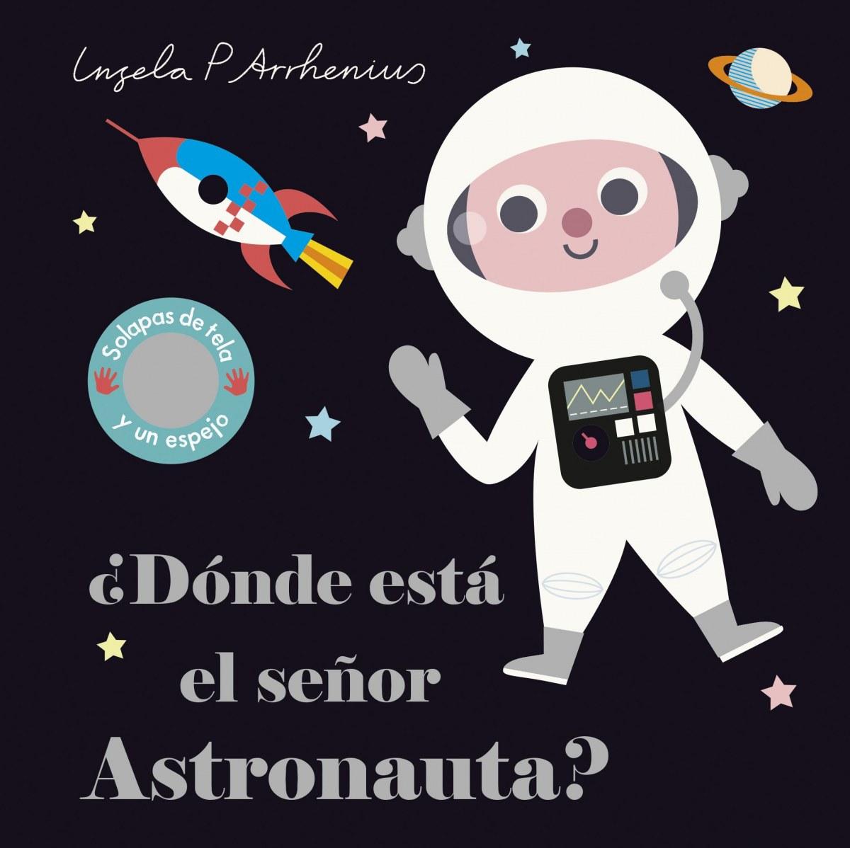 ¿Dónde está el señor Astronauta