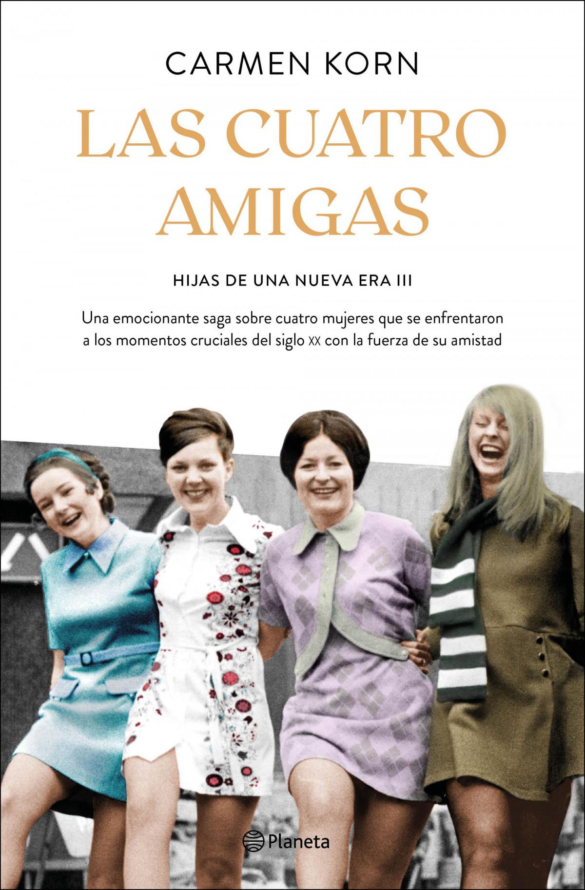 Las cuatro amigas (Saga Hijas de una nueva era 3)