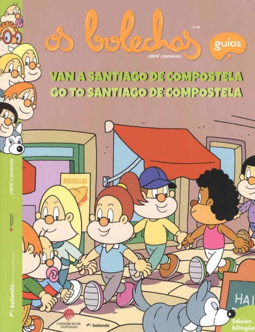 OS BOLECHAS VAN A SANTIAGO DE COMPOSTELA (GAL-ING) (GUÍAS)