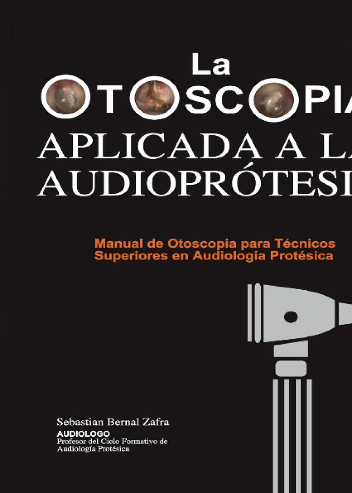 La Otoscopia aplicada a la audioprotesis