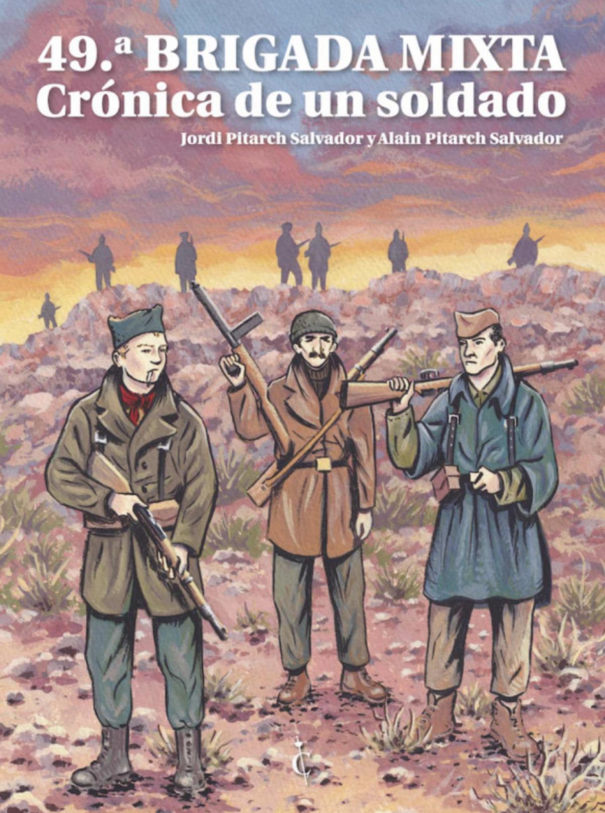 49ª BRIGADA MIXTA. CRÓNICA DE UN SOLDADO