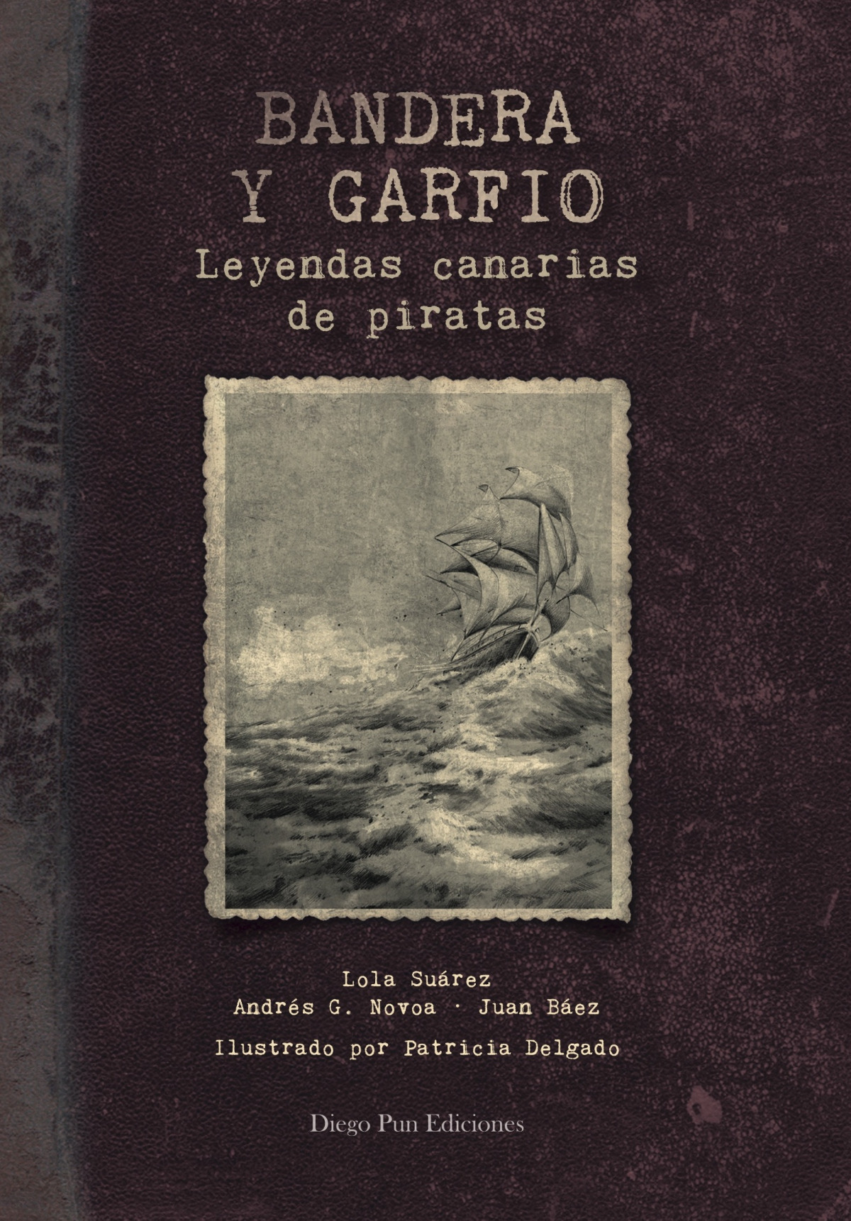 bandera y garfio. leyendas canarias de piratas