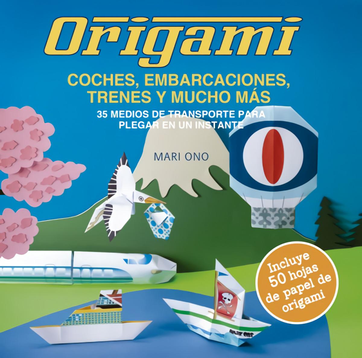 Origami, coches, embarcaciones, trenes y mucho más