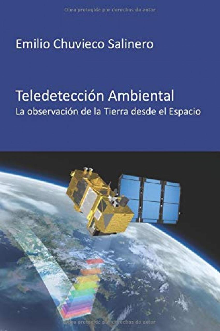 TELEDETECCIÓN AMBIENTAL: LA OBSERVACIÓN DE LA TIERRA DESDE EL ESPACIO