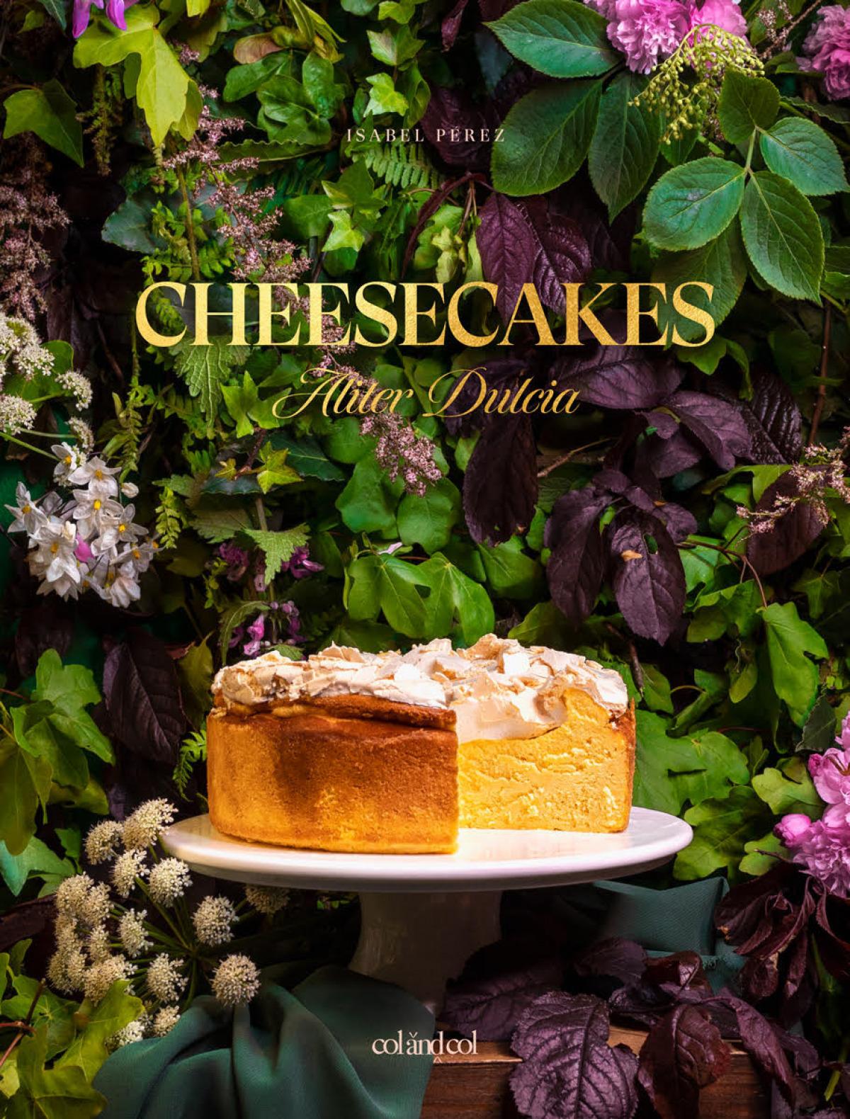 Cheesecakes. Aliter Dulcia