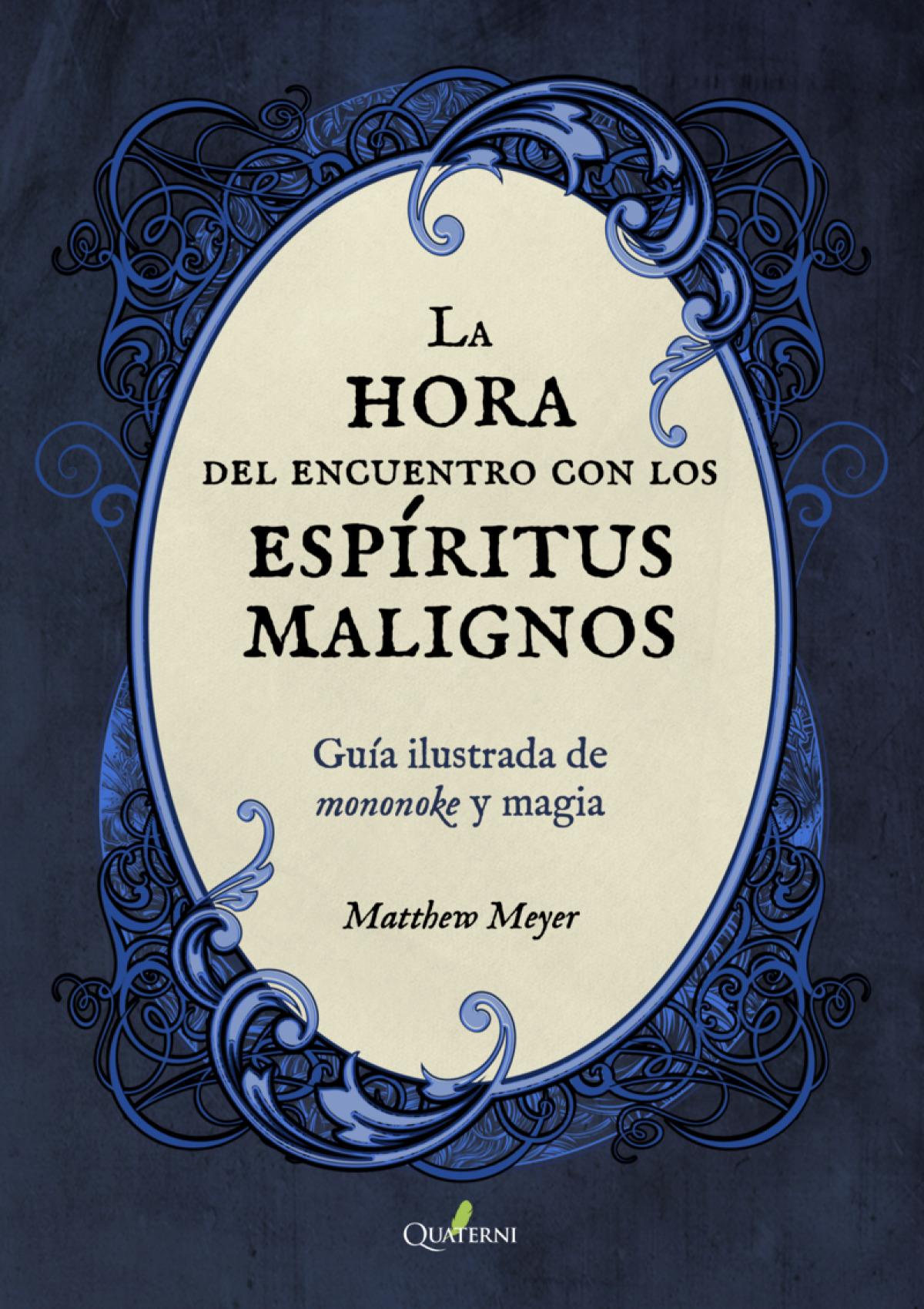 LA HORA DEL ENCUENTRO CON LOS ESPIRITUS MALIGNOS. Guía ilustrada de mononoke y magia