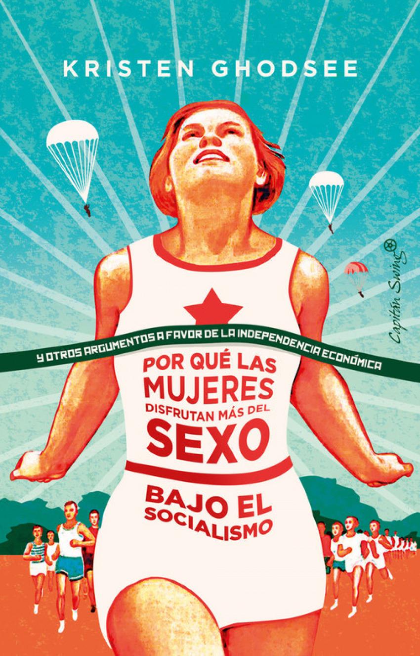 POR QUÈ LAS MUJERES DISFRUTAN MÁS DEL SEXO BAJO EL SOCIALISMO