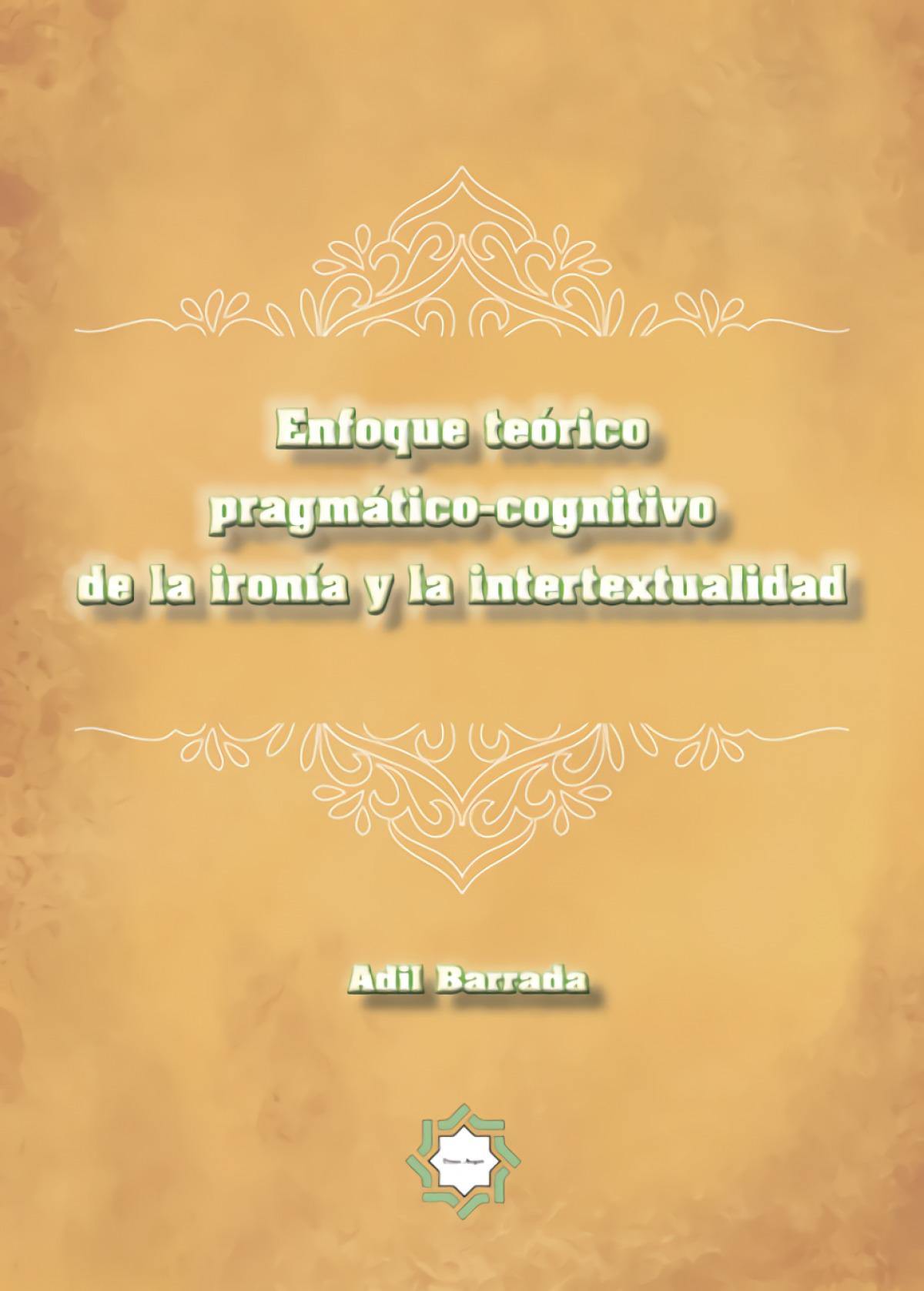 Enfoque teórico pragmático-cognitivo de la ironía y la intertextualidad