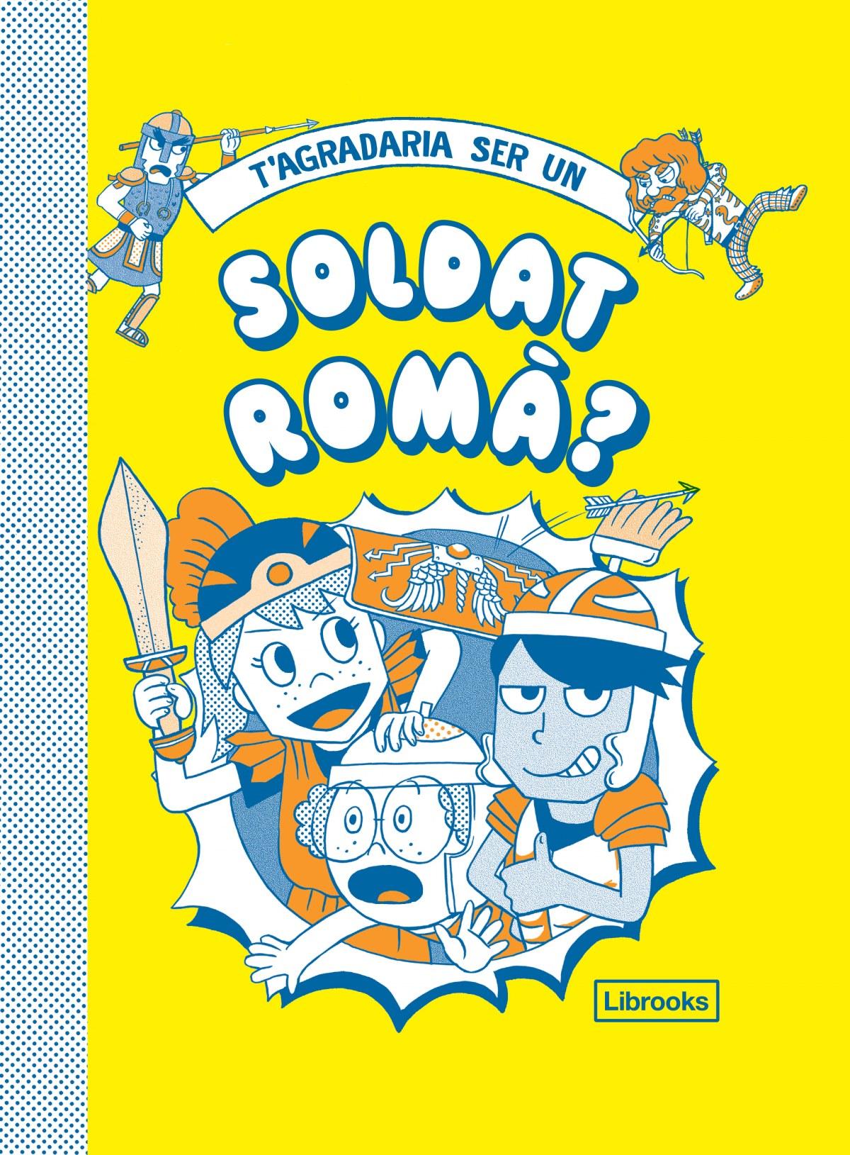 T'agradaria ser un soldat romà?