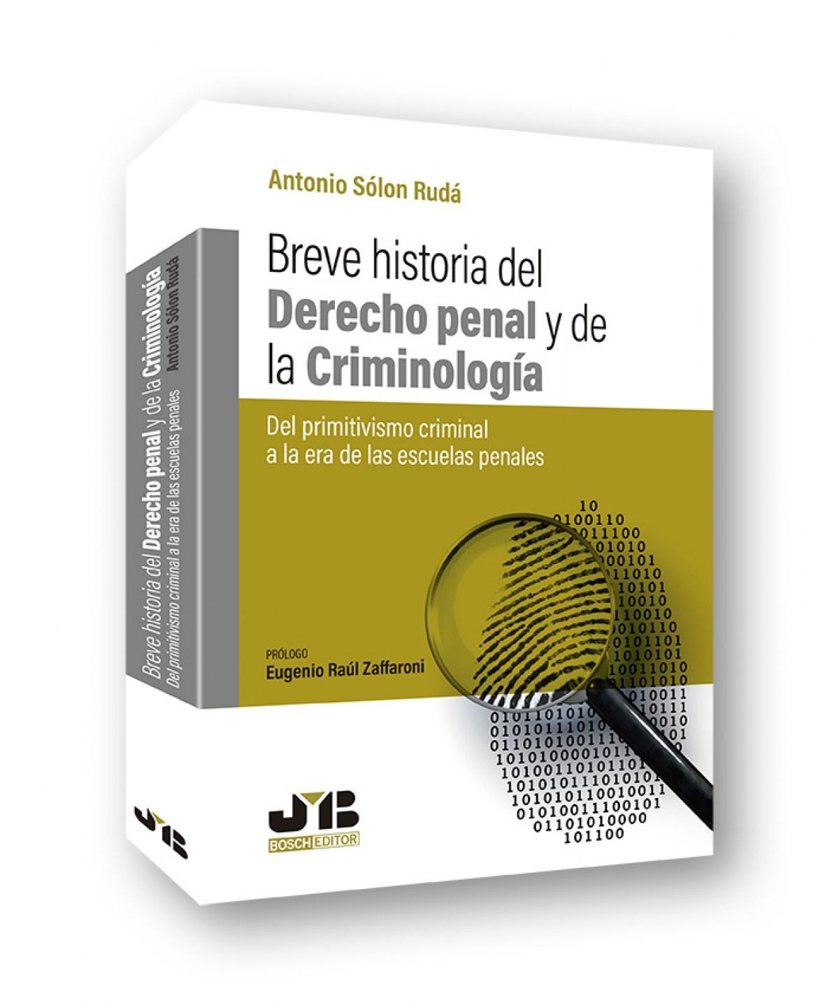 BREVE HISTORIA DEL DERECHO PENAL Y LA CRIMINOLOGÍA