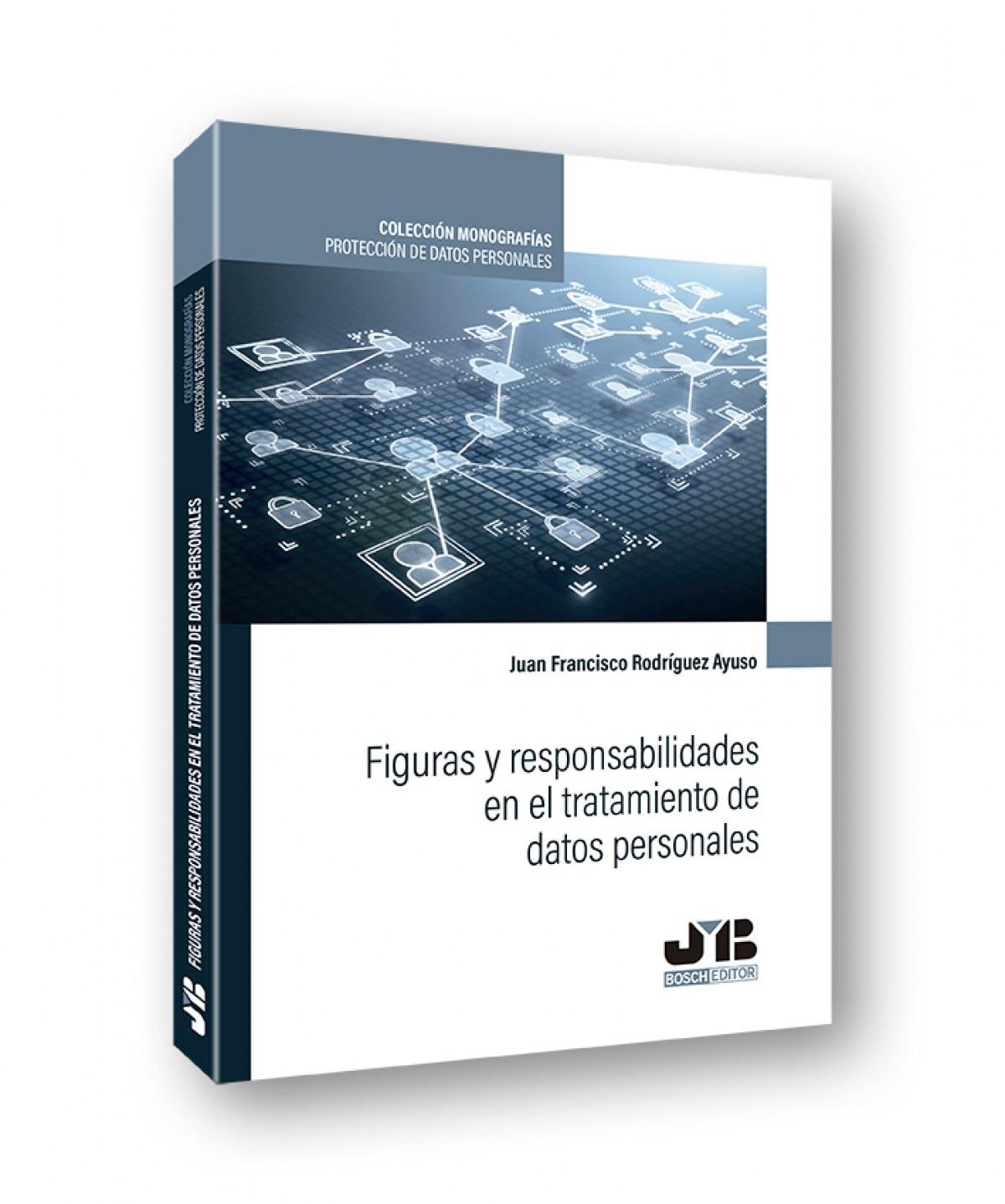 FIGURAS Y RESPONSABILIDADES EN EL TRATAMIENTO DE DATOS PERSONALES
