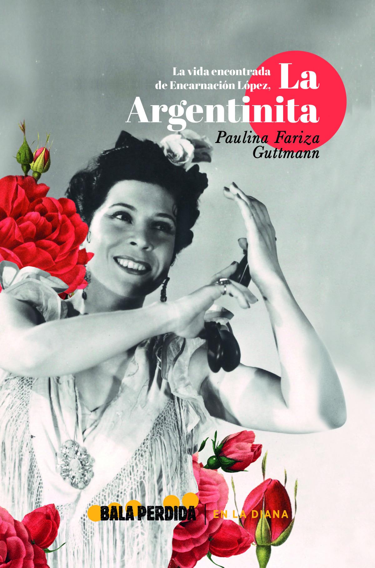 La vida encontrada de Encarnación López, La Argentinita